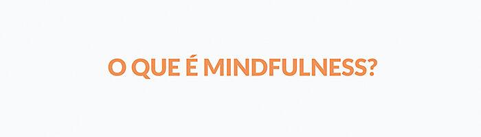 Meditação Mindfulness